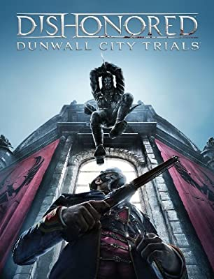 Dishonored DLC: Dunwall City Trials [Online Game Code]