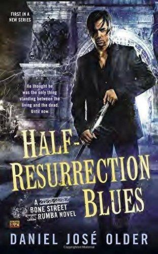 By Daniel Josa© Older - Half-Resurrection Blues: A Bone Street Rumba Novel (2015-01-21) [Mass Market Paperback]
