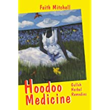 Hoodoo Medicine: Gullah Herbal Remedies