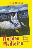 Hoodoo Medicine: Gullah Herbal Remedies