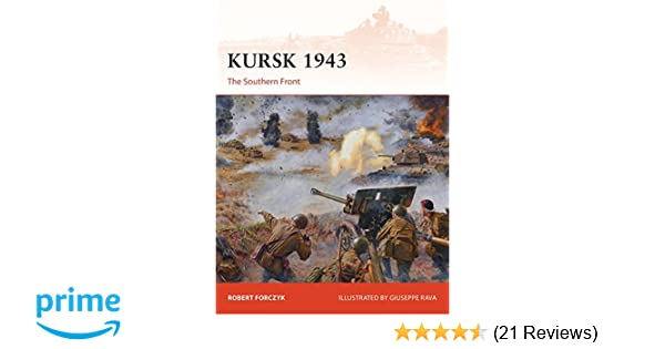 Kursk 1943: The Southern Front (Campaign): Robert Forczyk ... on