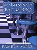 Bitsy's Bait and BBQ, Pamela Morsi, 1597224790