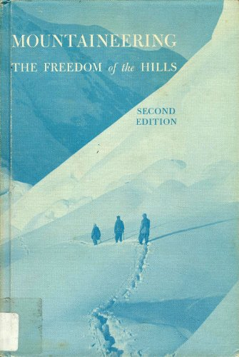 Mountaineering: The Freedom of the Hills, 2nd Edition