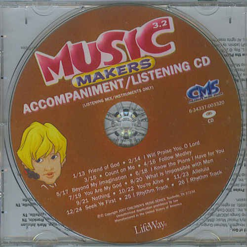 Music Makers 3.2 Accompaniment/Listening CD (Children's Music Series) by Lifeway - Children's Music Series
