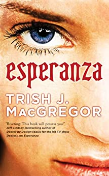Esperanza (The Hungry Ghosts) by [MacGregor, Trish J.]
