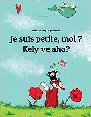 En ligne Je suis petite, moi ? Kely ve aho?: Un livre d'images pour les enfants (Edition bilingue français-malgache) pdf, epub