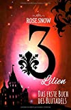 3 Lilien: Das erste Buch des Blutadels (Die Bücher des Blutadels, Band 1)