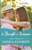 The Thought of Romance: Legacy of the Heart book one (Arcadia Valley Romanc) (Volume 6)