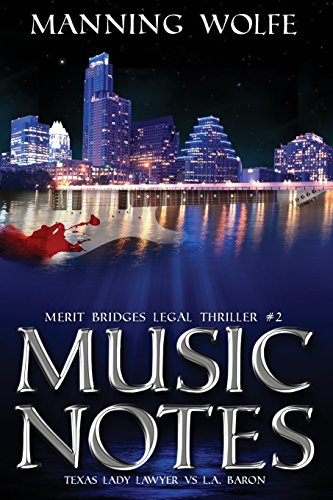 Music Notes: Texas Lady Lawyer Vs L.A. Baron (Merit Bridges Legal Thriller) (De Wolfe Music)