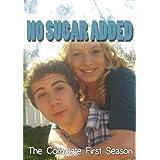 No Sugar Added: Season 1 by Christy Sechrist; Jenna Nicole; Blake Gatewood; Ama Perry; Kim Dutton; rew McCoy; Taylor Kryger