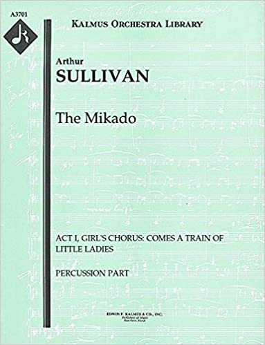 The Mikado (Act I, Girl's Chorus: Comes a train of little ladies): Percussion part (Qty 4) [A3701]