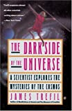 The Dark Side of the Universe, James S. Trefil and James Trefil, 0385262124