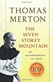 The Seven Storey Mountain: 50th Anniversary