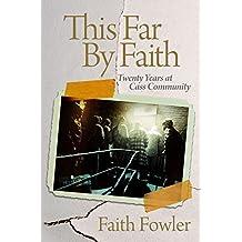 This Far By Faith: Twenty Years At Cass Community