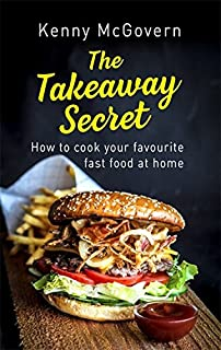 The takeaway secret how to cook your favourite fast food at home the takeaway secret 2nd edition how to cook your favourite fast food at home forumfinder Choice Image