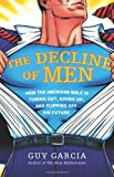 The Decline of Men, Guy Garcia, 0061353140