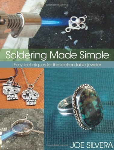soldering-made-simple-easy-techniques-for-the-kitchen-table-jeweler-by-joe-silvera