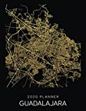 2020 Planner Guadalajara: Weekly - Dated With To Do Notes And Inspirational Quotes - Guadalajara - Mexico (City Map Calendar Diary Book)