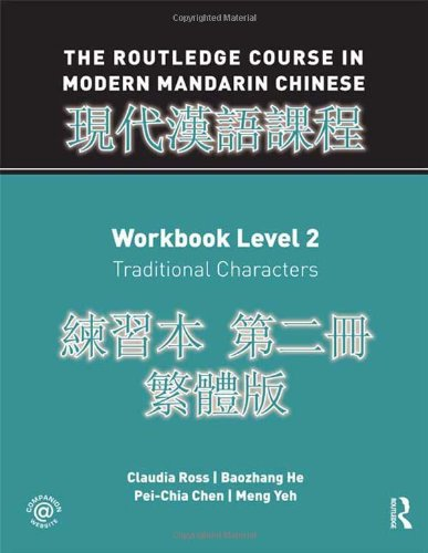 Routledge Course in Modern Mandarin Chinese Workbook 2 (Traditional) (Volume 2)