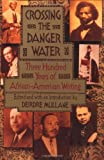 Crossing the Danger Water: Three Hundred Years of African-American Writing, , 0385422431