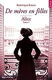 De mères en filles - tome 1 Alice (01)