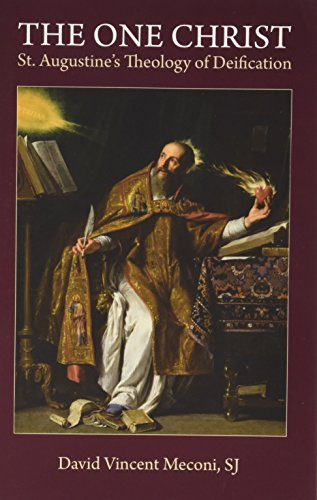 The One Christ: St. Augustine's Theology of Deification