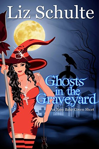 Ghosts in the Graveyard (Easy Bake Coven Series)]()