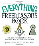 The Everything Freemasons Book, John K. Young and Barb Karg, 1598690590