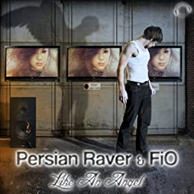 Persian Raver & FIO-Like An Angel