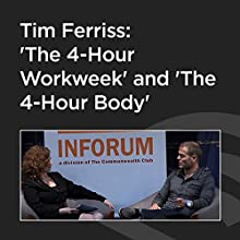 Tim Ferriss: 'The 4-Hour Workweek' and 'The 4-Hour Body' Speech by Tim Ferriss Narrated by Tim Ferriss