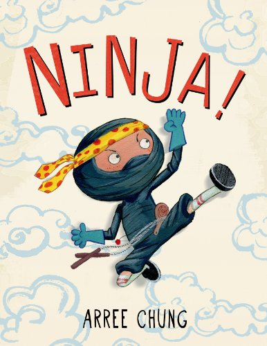 Ninja! by [Chung, Arree]