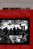 Moral Philosophy After 9/11, Joseph Margolis, 0271024488