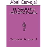 EL MAGO DE MESOPOTAMIA: Trilogía Romana I