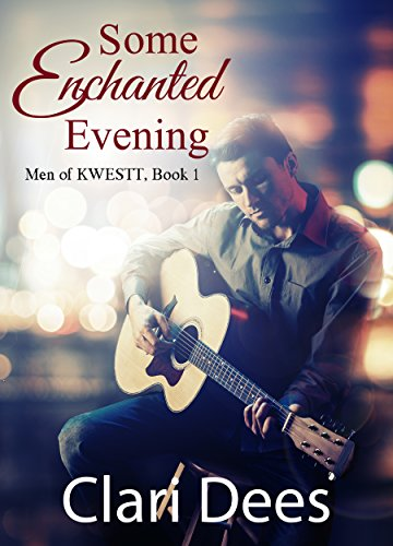 Some Enchanted Evening: Christian Contemporary Romance (Men of KWESTT Book 1) by [Dees, Clari]