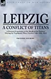 Leipzigùa Conflict of Titans, Frederic Shoberl, 1846775353