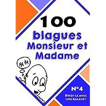 100 blagues monsieur et madame (Dites-le avec une blague ! t. 4) (French Edition)