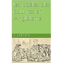 les poètes des pauvres en Angleterre (French Edition)