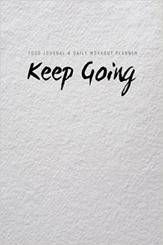 food journal daily workout planner keep going chiquita