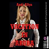 Vacation in Aruba: An Erotic Romance