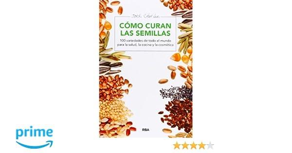 Cómo curan las semillas (SALUD): Amazon.es: JORDI CEBRIAN PUYUELO: Libros