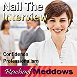 Nail the Interview Hypnosis: Get the Job & Business Skills, Guided Meditation, Binaural Beats, Positive Affirmations | Rachael Meddows