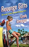 Front cover for the book Revenge Gifts by Cindy Cruciger