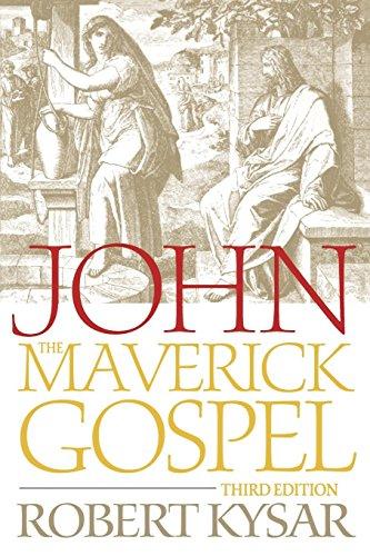 John, the Maverick Gospel, Third Edition