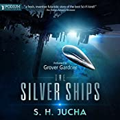 The Silver Ships: The Silver Ships, Book 1 | S.H. Jucha