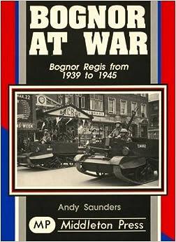 Book Bognor at War (Military Books)