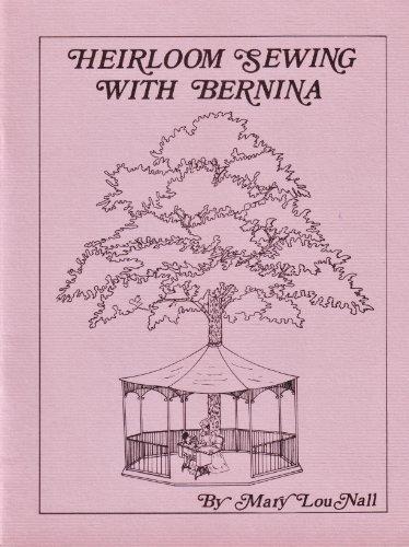 Heirloom Sewing With Bernina