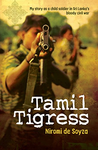 Tamil Tigress: My Story as a Child Soldier in Sri Lanka's Bloody Civil War