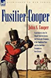 Fusilier Cooper - Experiences in the7th Fusiliers during The, John Cooper, 1846771765