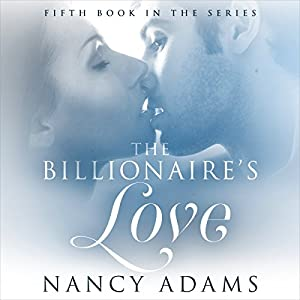 The Billionaires Love - A Billionaire Romance Audiobook