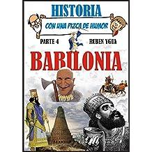 BABILONIA (HISTORIA CON UNA PIZCA DE HUMOR nº 4) (Spanish Edition)